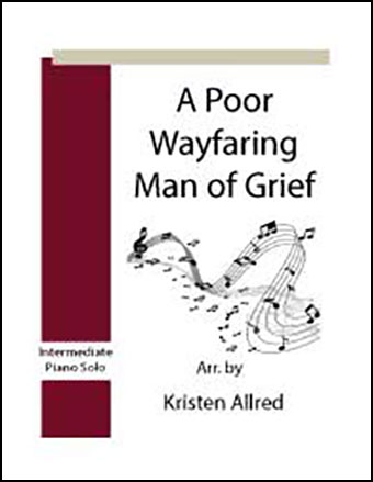 A Poor Wayfaring Man of Grief (Int. Piano Solo)