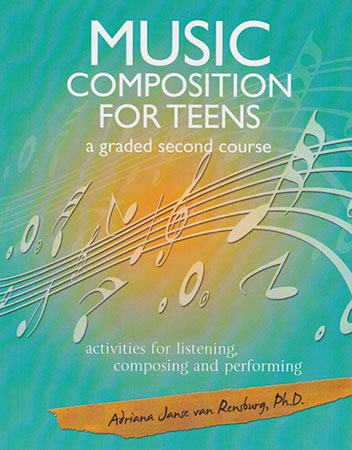 Music Composition for Teens : A Graded Second Course
