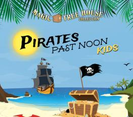 Magic Tree House: Pirates Past Noon Kids