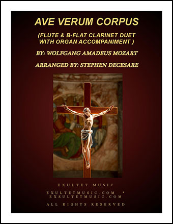 Ave Verum Corpus (Duet for Flute and Bb-Clarinet - Organ Accompaniment)