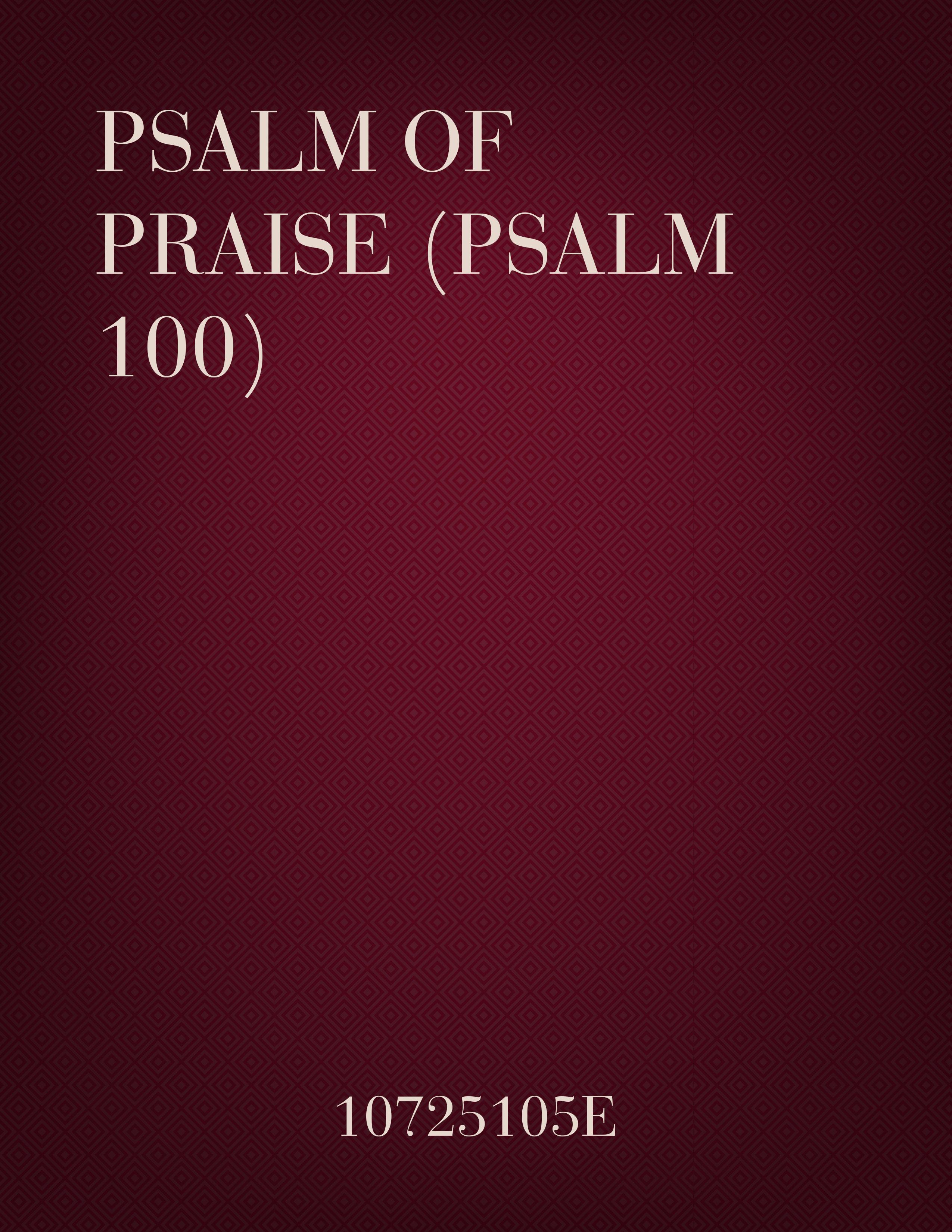 Psalm Of Praise (Psalm 100)