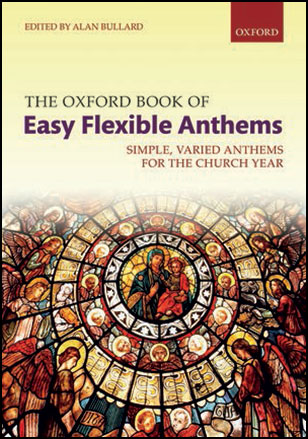 The Oxford Book of Easy Flexible Anthems Thumbnail