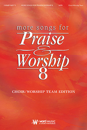 More Songs for Praise and Worship 8