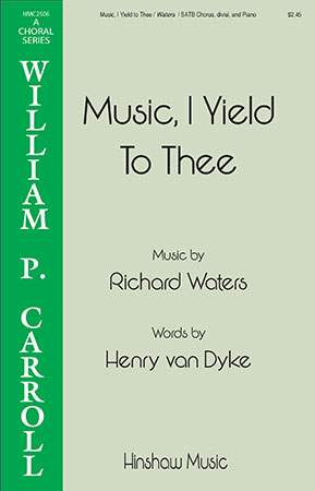 Music, I Yield to Thee