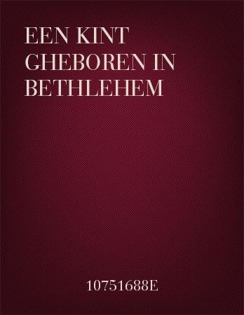 Een kint gheboren in Bethlehem