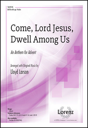 Come, Lord Jesus, Dwell Among Us