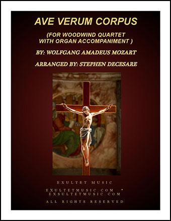 Ave Verum Corpus (for Woodwind Quartet - Organ Accompaniment)
