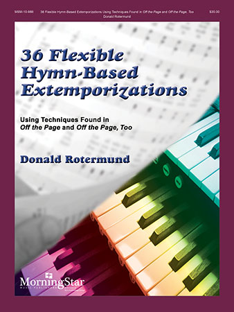 36 Flexible Hymn-Based Extemporizations