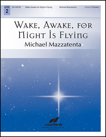Wake Awake, for Night Is Flying