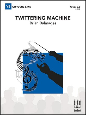 Twittering Machine >> Twittering Machine By Brian Balmages J W Pepper Sheet Music