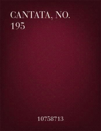 Cantata, No. 195