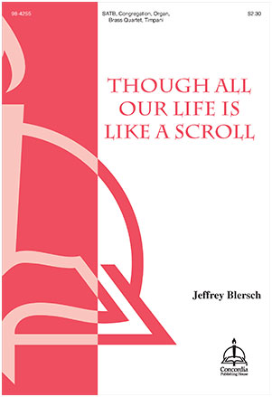 Though All Our Life Is Like a Scroll