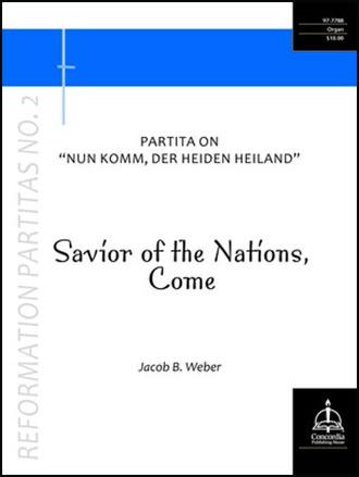 Savior of the Nations, Come: Partita on Nun komm, der Heiden Heiland - Reformation Partitas #2