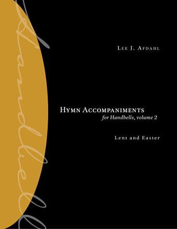 Hymn Accompaniments for Handbells #2 Lent and Easter