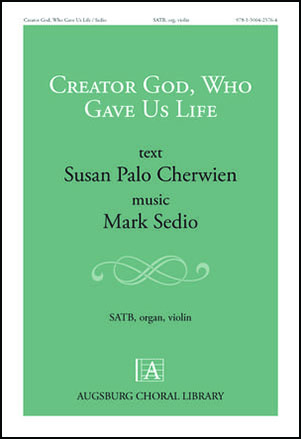 Creator God, Who Gave Us Life