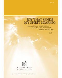 The Joy That Sends My Spirit Soaring