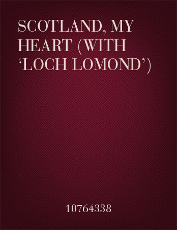 Scotland, My Heart (with 'Loch Lomond')
