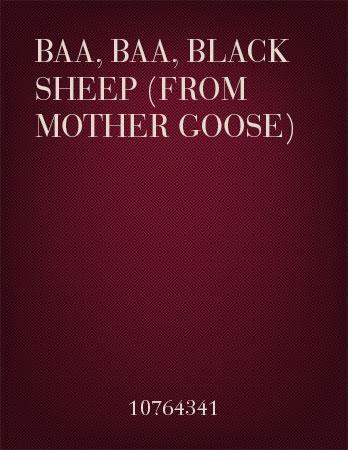 Baa, Baa, Black Sheep (from Mother Goose)