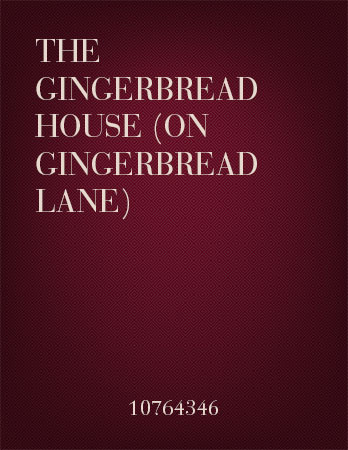 The Gingerbread House (on Gingerbread Lane)