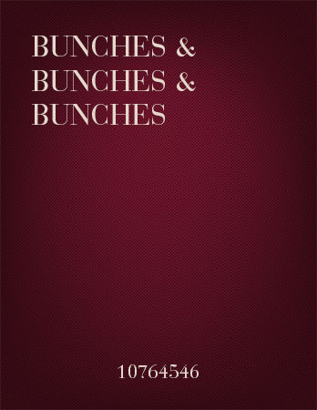 Bunches & Bunches & Bunches