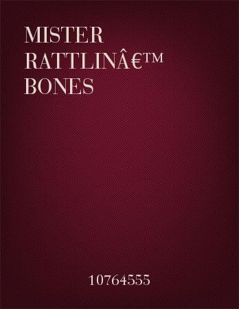 Mister Rattlin' Bones