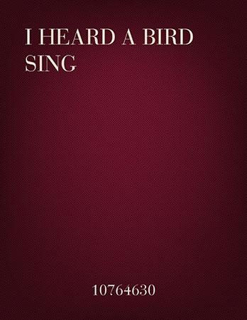 I Heard A Bird Sing