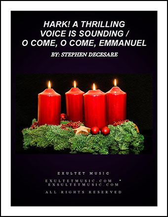 Hark! A Thrilling Voice Is Sounding / O Come, O Come, Emmanuel