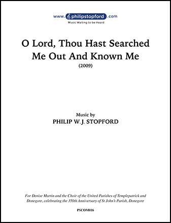 O Lord Thou Hast Searched Me Out and Known Me