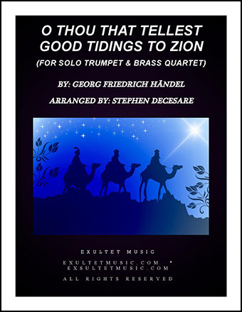 O Thou That Tellest Good Tidings To Zion (for Solo Trumpet and Brass Quartet)