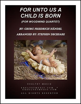 For Unto Us A Child Is Born (for Woodwind Quartet)
