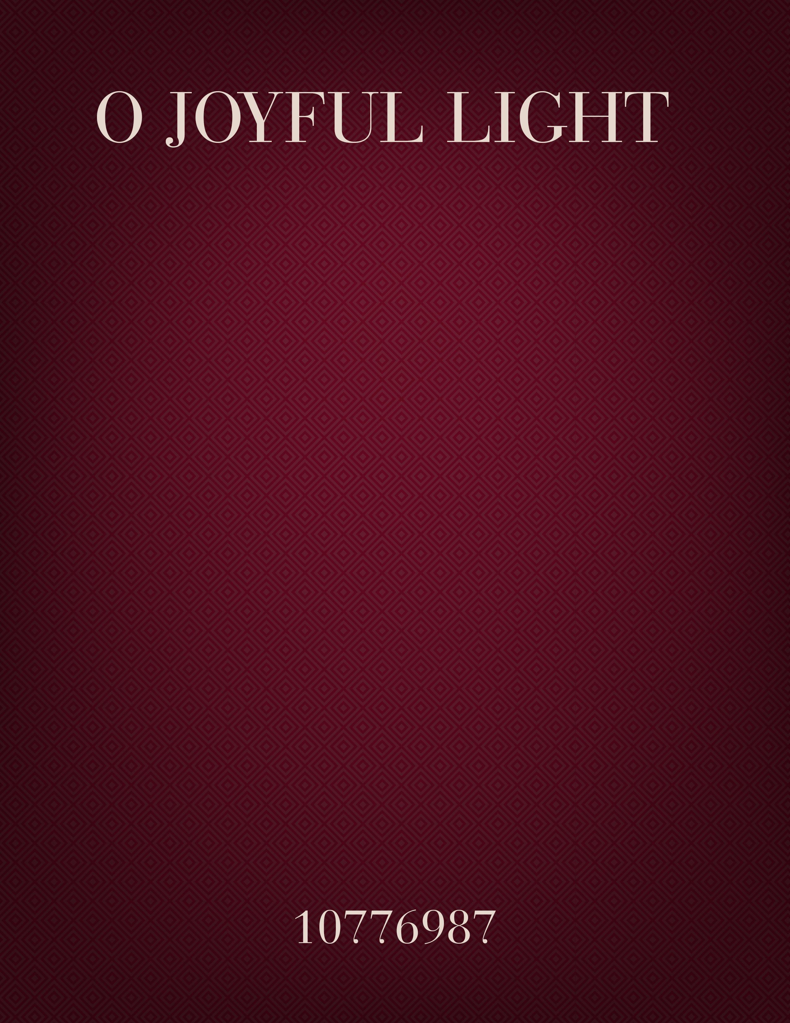 O Joyful Light