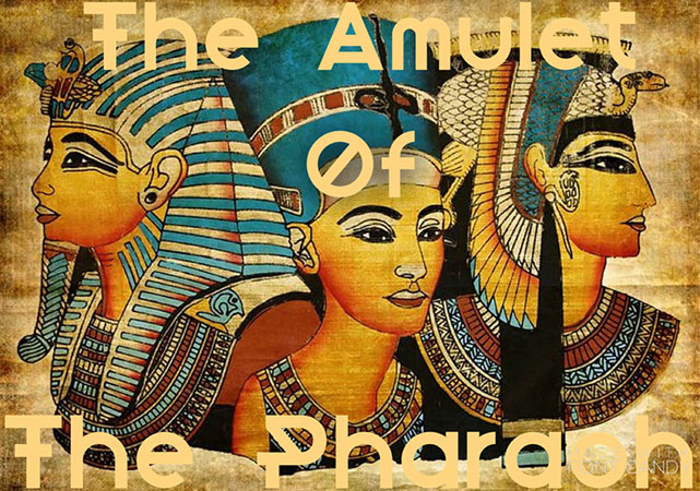 The Amulet of the Pharaoh