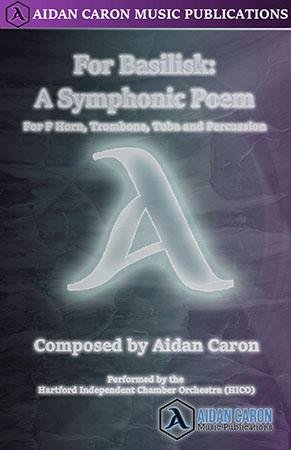 For Basilisk: A Symphonic Poem