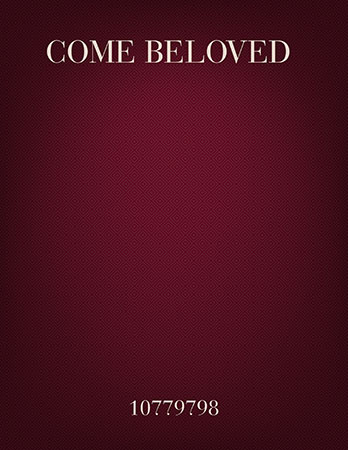 Come, Beloved!