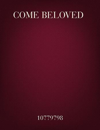 Come, Beloved!
