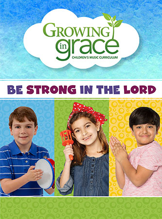 Be Strong in the Lord from Growing in Grace Cover