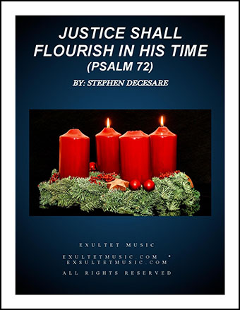 Justice Shall Flourish In His Time (Psalm 72)
