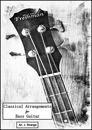 Classical Arrangements for Bass Guitar