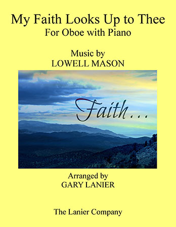 My Faith Looks Up To Thee (Oboe with Piano)