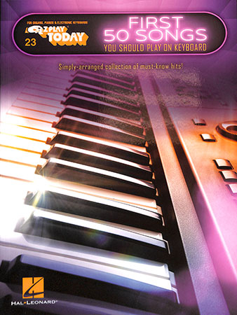 EZ Play Today Vol. 23 First 50 Songs You Should Play on Keyboard