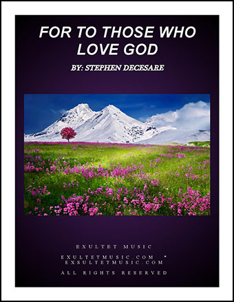 For To Those Who Love God