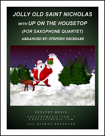 Jolly Old Saint Nicholas with Up On The Housetop (for Saxophone Quartet)