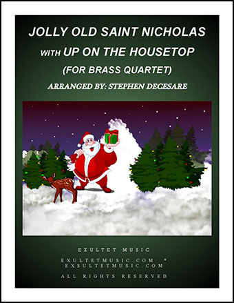 Jolly Old Saint Nicholas with Up On The Housetop (for Brass Quartet)