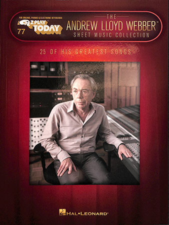 EZ Play Today Vol. 77 The Andrew Lloyd Webber Sheet Music Collection