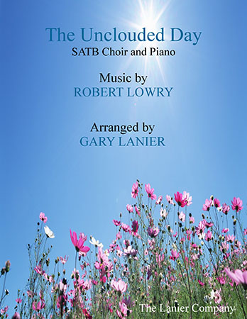 The Unclouded Day (SATB Choir with Piano)