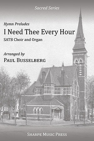 I Need Thee Every Hour (Hymn Preludes No. 2)