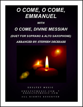 O Come, O Come, Emmanuel with O Come, Divine Messiah (Duet for Soprano and Alto Saxophone)