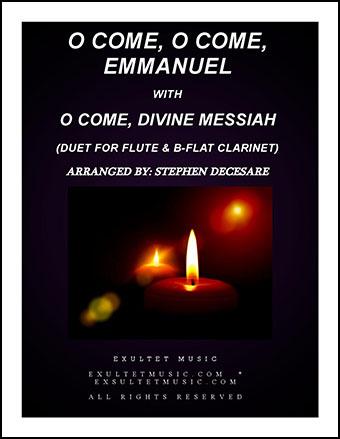 O Come, O Come, Emmanuel with O Come, Divine Messiah (Duet for Flute and Bb-Clarinet)
