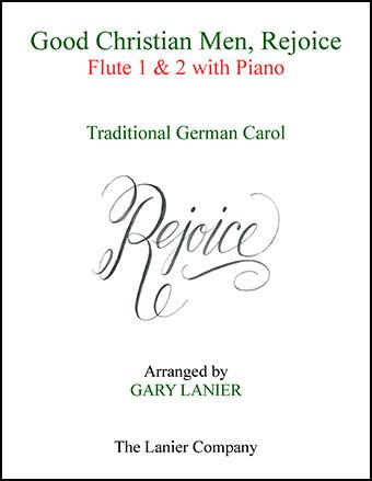 Good Christian Men, Rejoice (Flute 1, Flute 2 with Piano)