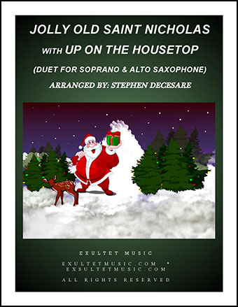 Jolly Old Saint Nicholas with Up On The Housetop (Duet for Soprano and Alto Saxophone)